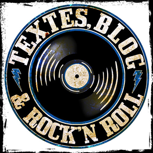 TEXTES BLOG AND ROCK'N'ROLL